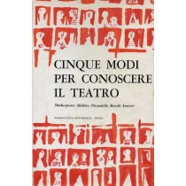 Gassman Vittorio, Lucignani Luciano (a cura di), Cinque modi per conoscere il teatro, Edindustria Editoriale, 1962