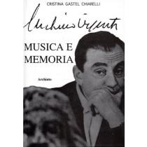 Gastel Chiarelli Cristina, Musica e memoria nell'arte di Luchino Visconti, Archinto, 1997