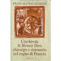 Franz-Olivier Giesbert, L'inchiesta di Messer Dieu chirurgo e visionario nel regno di Francia, Mondolibri, 2001