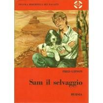 Gipson Fred, Sam il selvaggio, Mursia, 1968