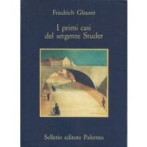 Glauser Friedrich, I primi casi del sergente Studer, Sellerio, 1989