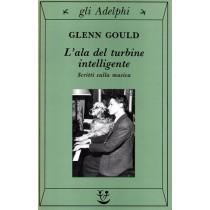 Gould Glenn, L'ala del turbine intelligente, Adelphi, 1993