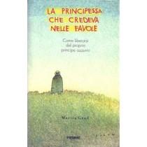 Grad Marcia, La principessa che credeva nelle favole. Come liberarsi del proprio principe azzurro, Piemme, 1998