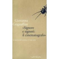 Grignaffini Giovanna, Signore e signori il cinematografo, Marsilio, 1995