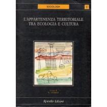 Gubert Renzo (a cura di), L'appartenenza territoriale tra ecologia e cultura, Reverdito, 1992