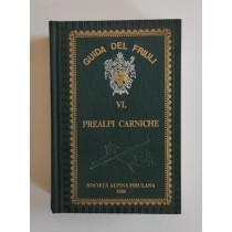 Guida del Friuli VI. Prealpi Carniche, Società Alpina Friulana, 1986