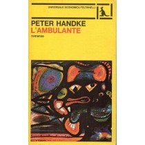 Handke Peter, L'ambulante, Feltrinelli, 1982