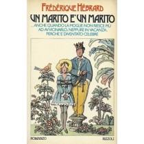 Hebrard Frederique, Un marito è un marito ...Anche quando la moglie non riesce più ad avvicinarlo, neppure in vacanza, perchè è diventato celebre, Rizzoli, 1977