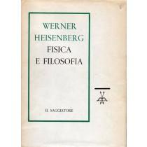Heisenberg Werner, Fisica e filosofia, Il Saggiatore, 1961