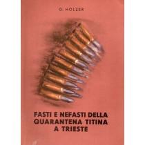 Holzer G., Fasti e nefasti della quarantena titina a Trieste, La Modernografica, 1946
