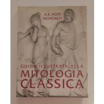 Hope Moncrieff A.R., Guida illustrata alla mitologia classica, Edizione Club, 1992