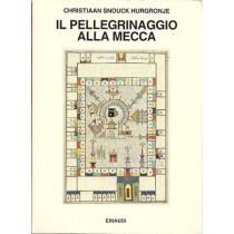 Hurgronje, Il pellegrinaggio alla Mecca, Einaudi