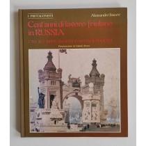 Ivanov Alessandro, Cent'anni di lavoro friulano in Russia, Istituto per l'Enciclopedia del Friuli Venezia Giulia, 1987