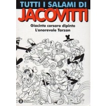 Jacovitti, Tutti i salami di Jacovitti (vol. 1). Giacinto corsaro dipinto. L'onorevole Tarzan, Mondadori, 1993