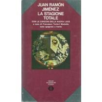 Jimenez Juan Ramon, La stagione totale. Con le Canzoni della nuova luce (1923 - 1936), Mondadori, 1973