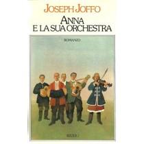 Joffo Joseph, Anna e la sua orchestra, Rizzoli, 1977