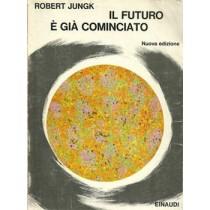 Robert Jungk, Il futuro è già cominciato, Einaudi, 1963