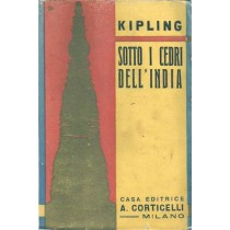 Kipling Rudyard, Sotto i cedri dell'India, Corticelli, 1931