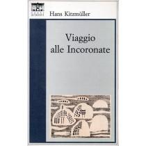 Kitzmuller Hans, Viaggio alle Incoronate, Santi Quaranta, 1999