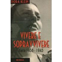Klein Dora, Vivere e sopravvivere. Diario 1936-1945, Mursia, 2001