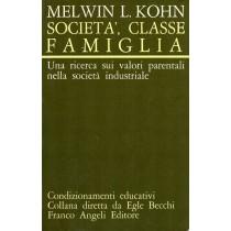 Kohn Melwin L., Società classe famiglia, Franco Angeli, 1974