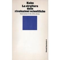 Kuhn Thomas S., La struttura delle rivoluzioni scientifiche, Einaudi, 1969