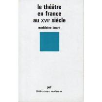 Lazard Madeleine, Le theatre en France au XVI siecle, PUF Presse Universitaries de France, 1980