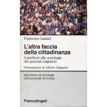 Lazzari Francesco, L'altra faccia della cittadinanza, Franco Angeli, 1994