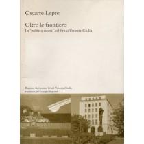 Lepre Oscarre, Oltre le frontiere, Regione Autonoma Friuli Venezia Giulia, 2004