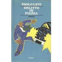 Levi Paolo, Delitto in piazza, Rizzoli, 1976