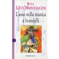 Levi Montalcini Rita, L'asso nella manica a brandelli, Baldini & Castoldi, 1998