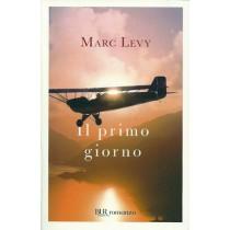 Levy Marc, Il primo giorno, Rizzoli, 2011
