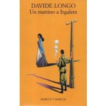 Longo Davide, Un mattino a Irgalem, Marcos y Marcos, 2001