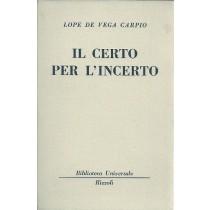 Lope de Vega y Carpio Felix, Il certo per l'incerto, Rizzoli