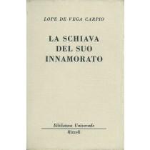 Lope de Vega y Carpio Felix, La schiava del suo innamorato, Rizzoli