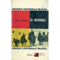Loschiavo Giuseppe Guido, Gli inesorabili, Mursia, 1965