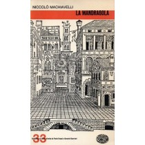 Machiavelli Niccolò, La mandragola, Einaudi, 1965