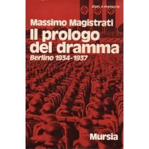 Magistrati Massimo, Il prologo del dramma, Mursia, 1971
