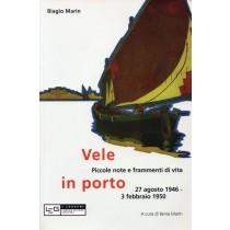 Marin Biagio, Vele in porto, LEG Libreria Editrice Goriziana, 2012