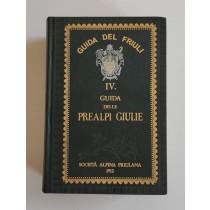 Marinelli Olinto (a cura di), Guida del Friuli IV. Guida delle Prealpi Giulie, Società Alpina Friulana, 1981