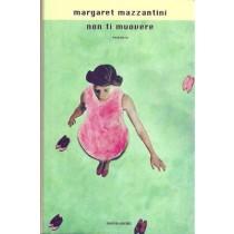 Mazzantini Margaret, Non ti muovere, Mondadori