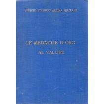 Ufficio Storico Marina Militare (a cura di), Le medaglie d'oro al valore, Ministero della Difesa - Marina, 1961
