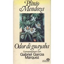 Mendoza Plinio, Odor di guayaba. Conversazioni con Gabriel Garcia Marquez, Mondadori, 1983