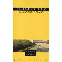 Meneghello Luigi, Libera nos a Malo, Mondadori, 1995