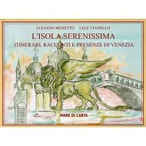 Menetto Luciano, Vianello Lele, L'Isola Serenissima, Mare di Carta, 2017