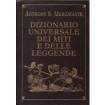 Mercatante Anthony S., Dizionario universale dei miti e delle leggende, Mondolibri, 2002