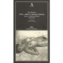 Modotti Tina, Vita, arte e rivoluzione. Lettere a Edward Weston (1922-1931), Abscondita, 2008