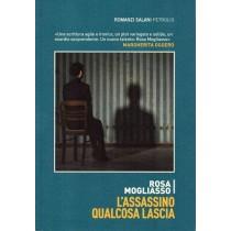 Mogliasso Rosa, L'assassino qualcosa lascia, Salani, 2009