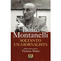 Montanelli Indro, Soltanto un giornalista, Rizzoli, 2003