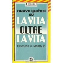 Moody Raymond A., Altre ipotesi su la vita oltre la vita, Mondadori, 1988